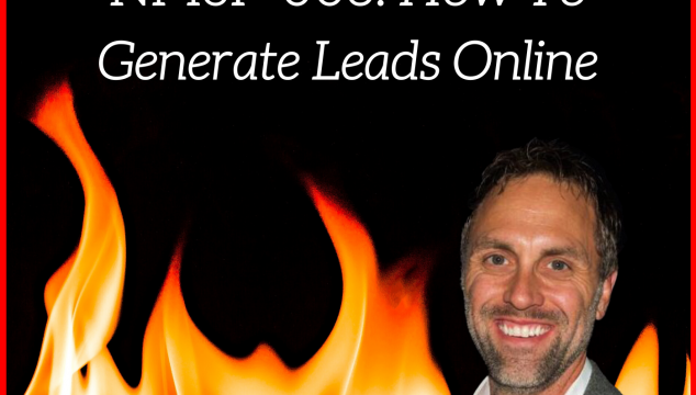 Network Marketers on Fire: How To Generate Leads Online